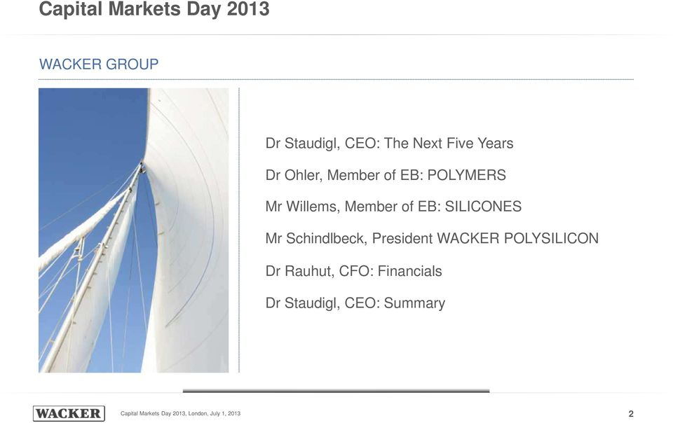 Member of EB: SILICONES Mr Schindlbeck, President WACKER