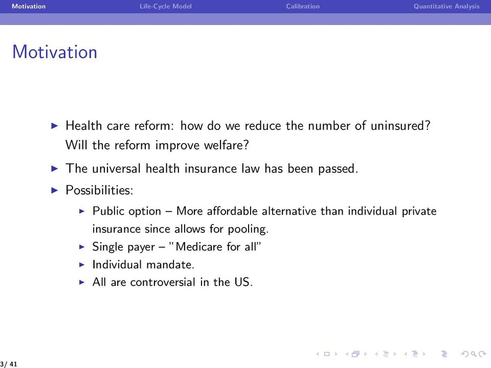 The universal health insurance law has been passed.