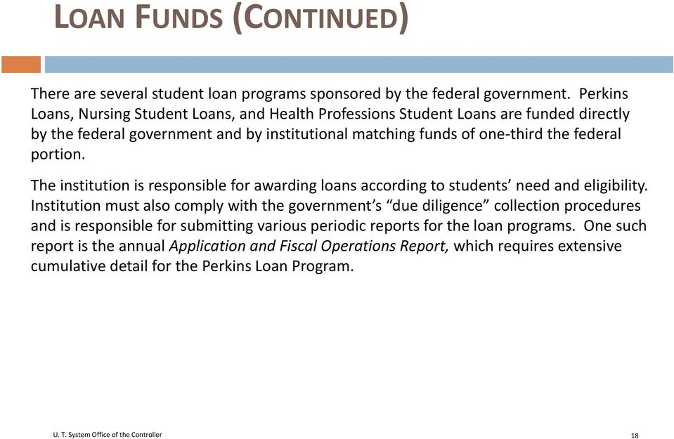 federal portion. The institution is responsible for awarding loans according to students need and eligibility.