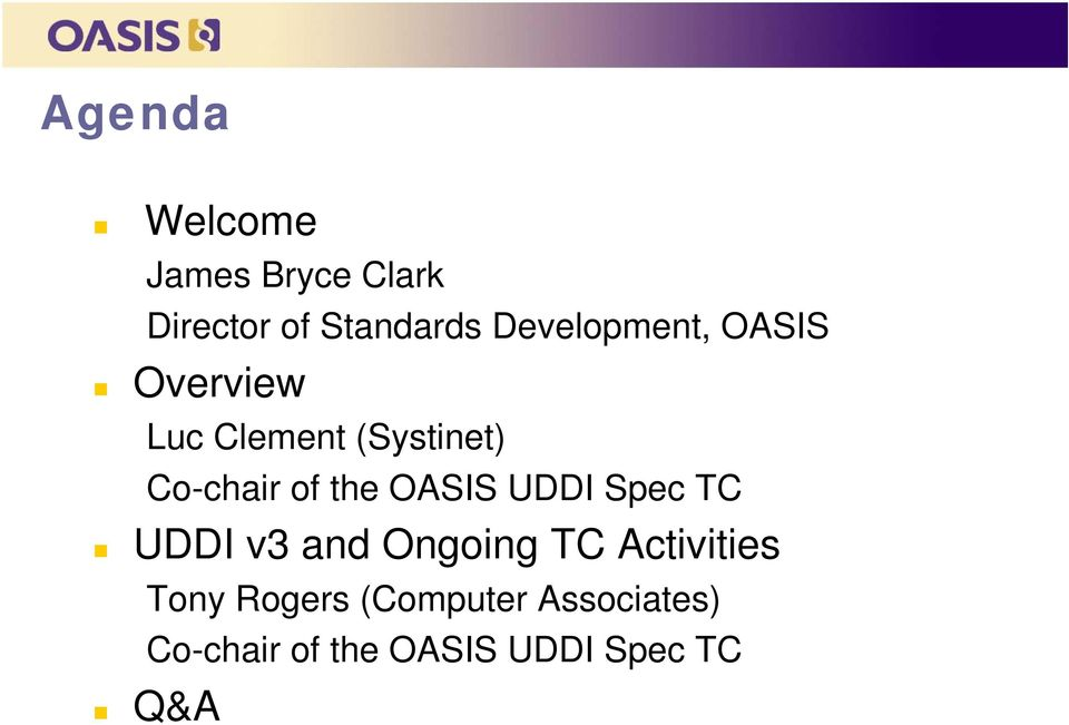 of the OASIS UDDI Spec TC UDDI v3 and Ongoing TC Activities