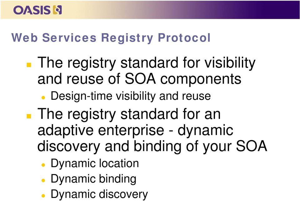 registry standard for an adaptive enterprise - dynamic discovery