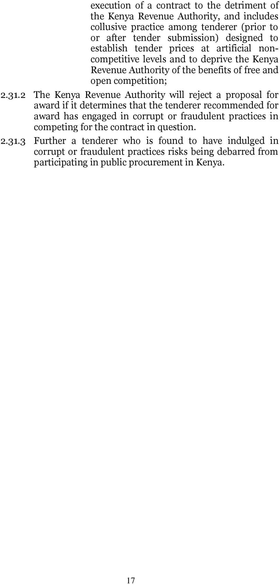 2 The Kenya Revenue Authority will reject a proposal for award if it determines that the tenderer recommended for award has engaged in corrupt or fraudulent practices in