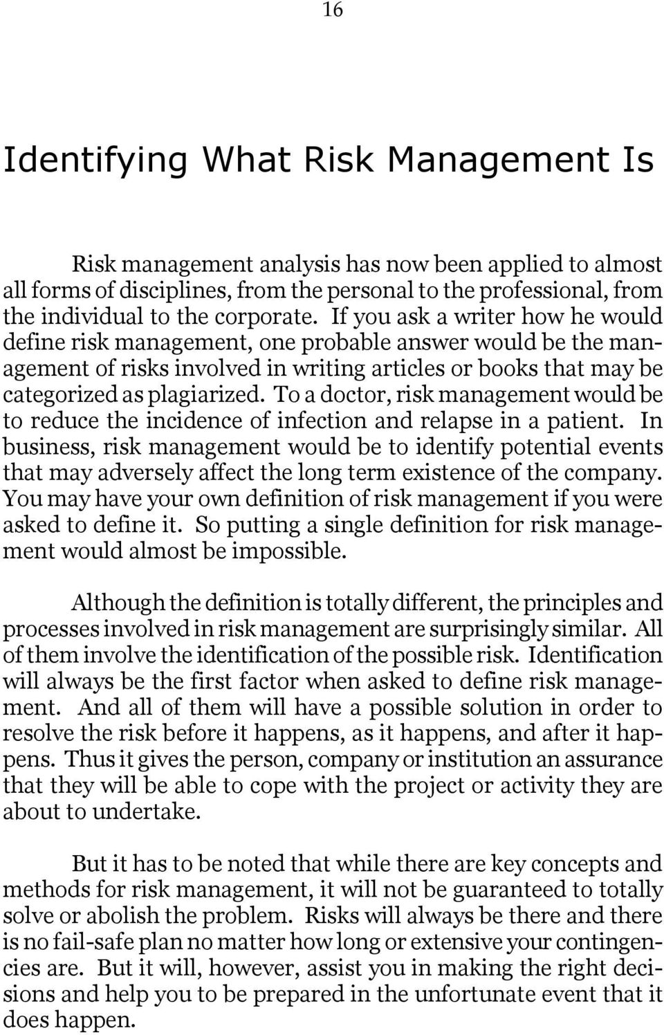To a doctor, risk management would be to reduce the incidence of infection and relapse in a patient.