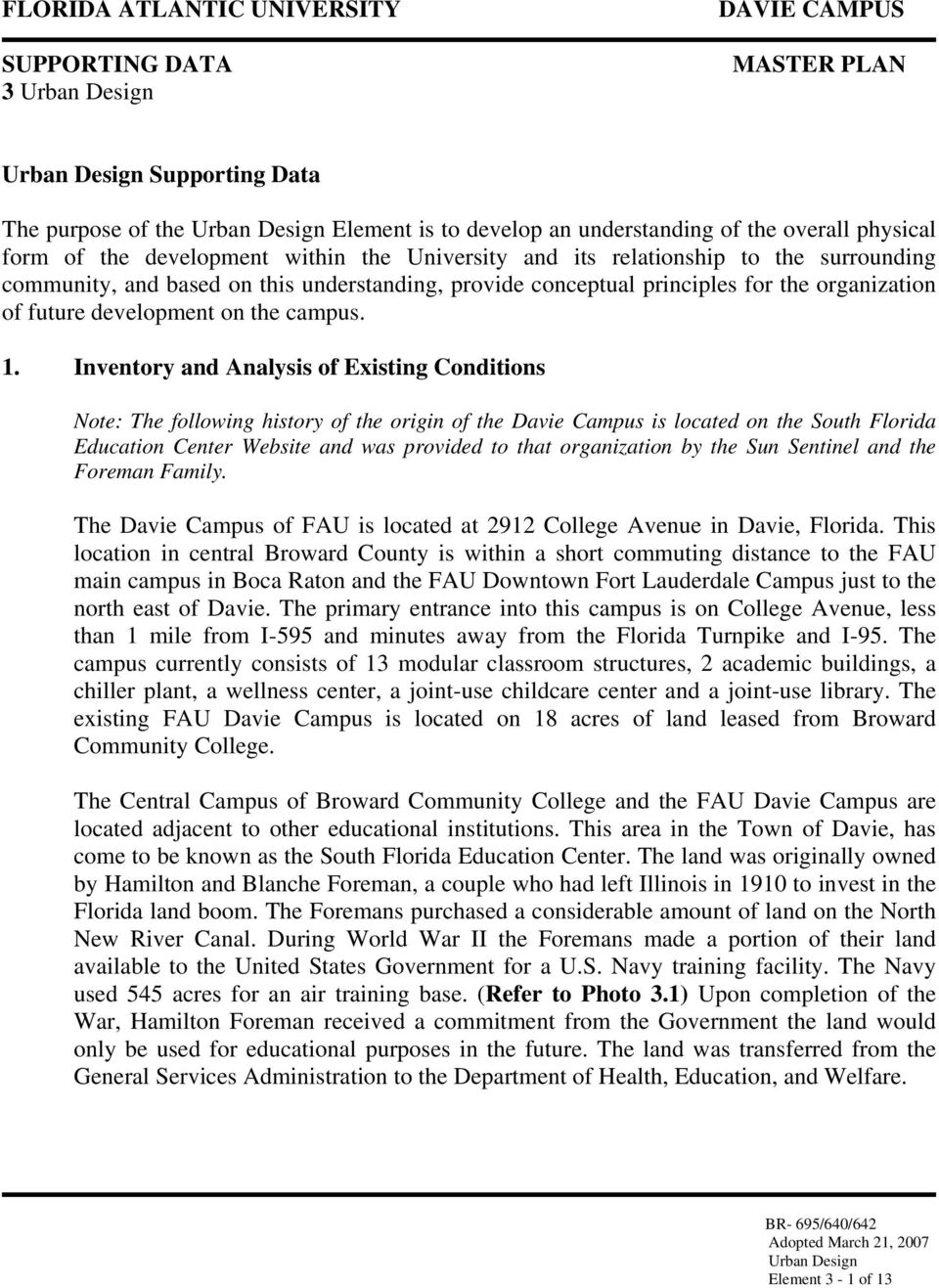 Inventory and Analysis of Existing Conditions Note: The following history of the origin of the Davie Campus is located on the South Florida Education Center Website and was provided to that