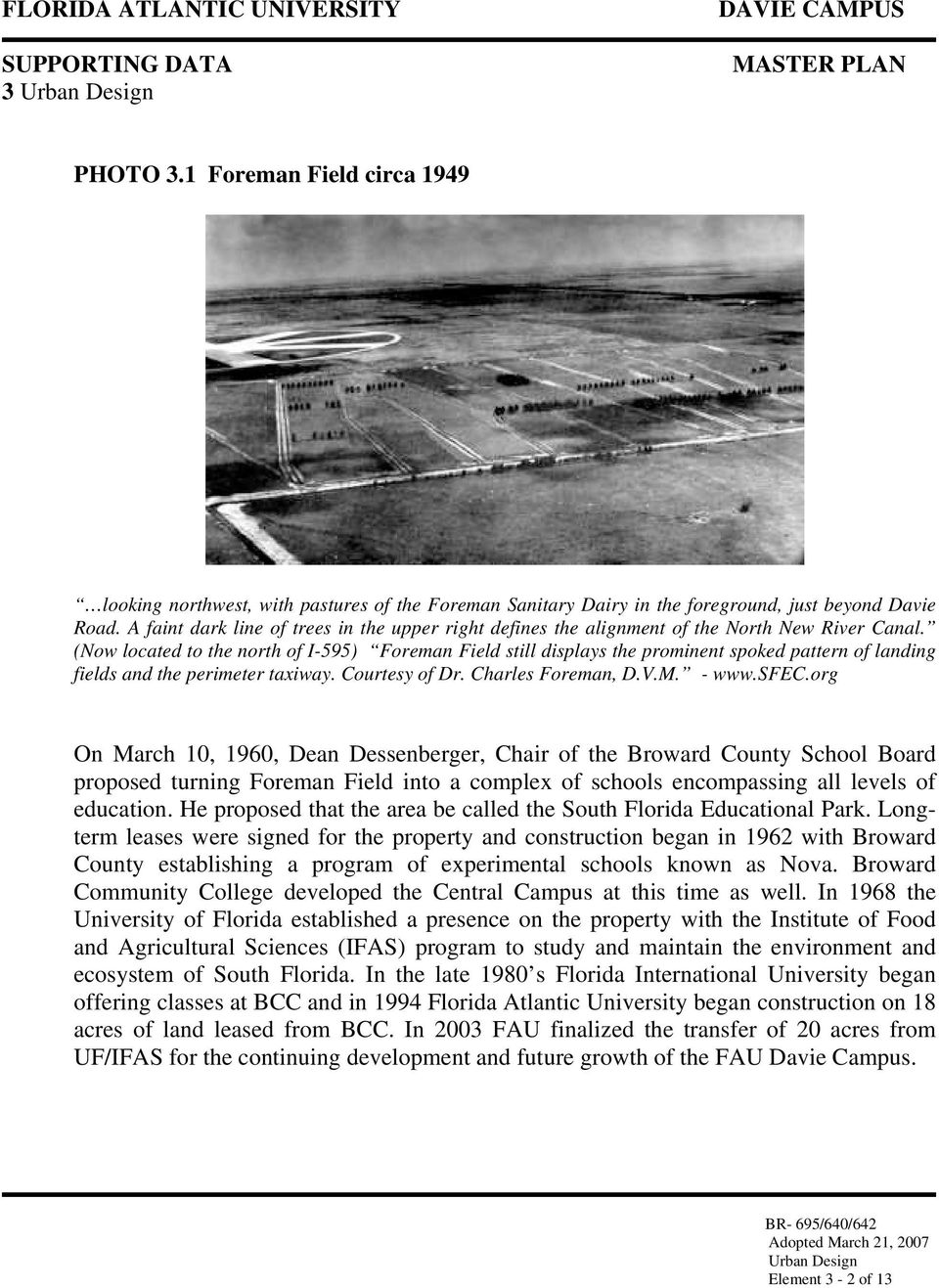 (Now located to the north of I-595) Foreman Field still displays the prominent spoked pattern of landing fields and the perimeter taxiway. Courtesy of Dr. Charles Foreman, D.V.M. - www.sfec.