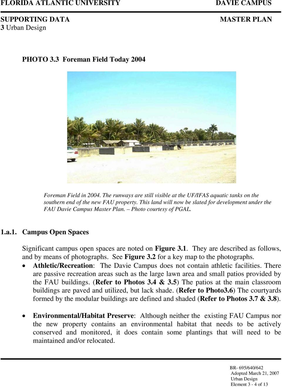 See Figure 3.2 for a key map to the photographs. Athletic/Recreation: The Davie Campus does not contain athletic facilities.
