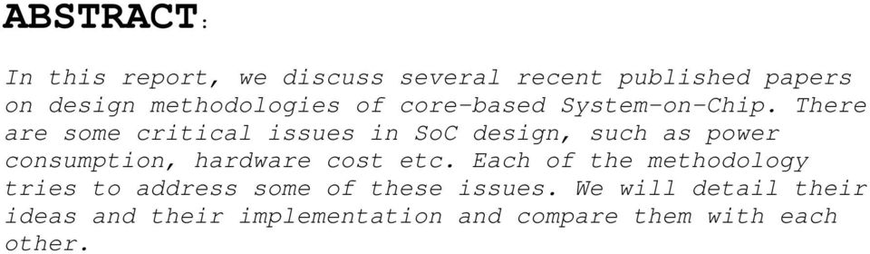 There are some critical issues in SoC design, such as power consumption, hardware cost etc.