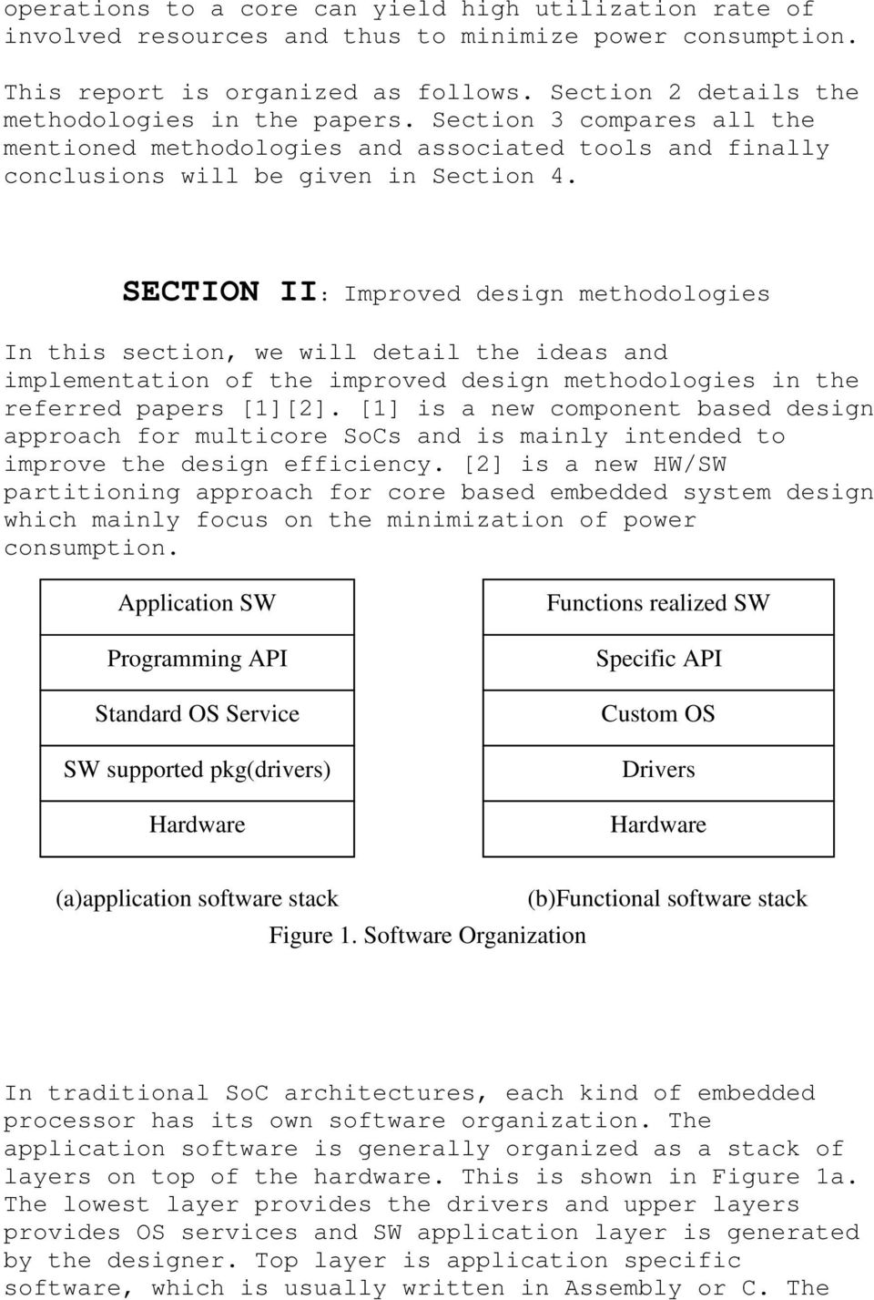 SECTION II: Improved design methodologies In this section, we will detail the ideas and implementation of the improved design methodologies in the referred papers [1][2].