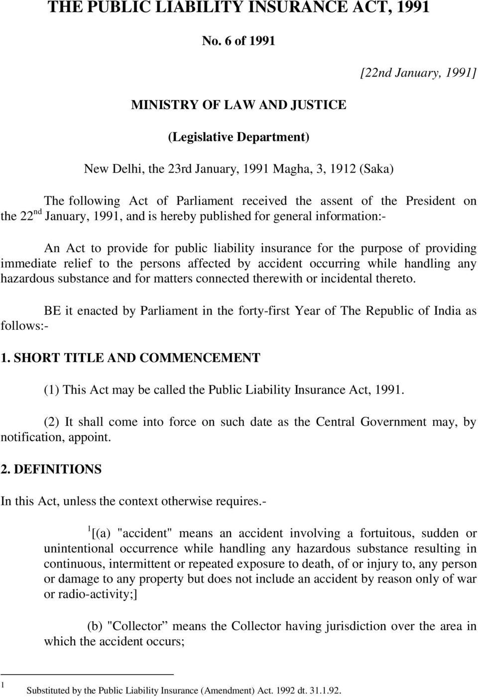 President on the 22 nd January, 99, and is hereby published for general information:- An Act to provide for public liability insurance for the purpose of providing immediate relief to the persons