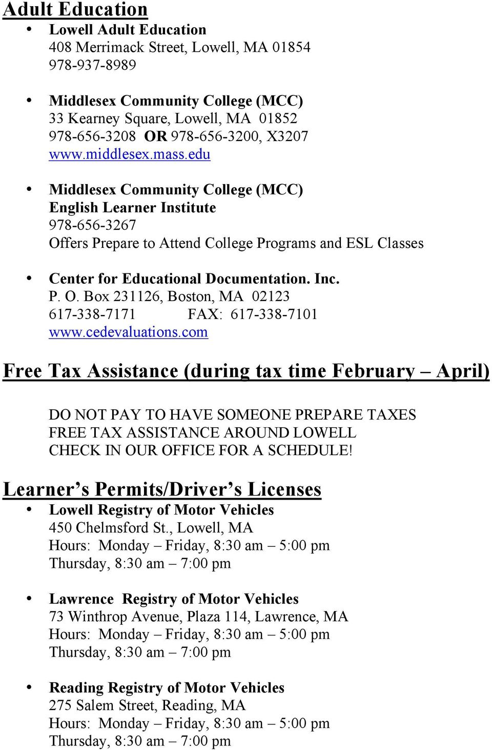 cedevaluations.com Free Tax Assistance (during tax time February April) DO NOT PAY TO HAVE SOMEONE PREPARE TAXES FREE TAX ASSISTANCE AROUND LOWELL CHECK IN OUR OFFICE FOR A SCHEDULE!