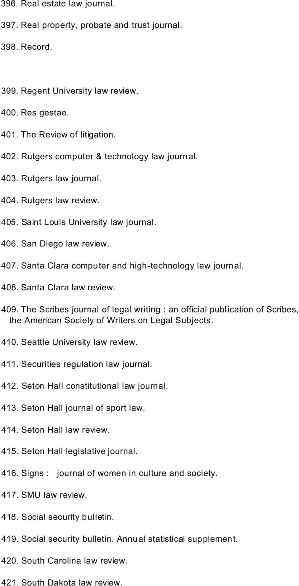 Santa Clara computer and high-technology law journal. 408. Santa Clara law review. 409.