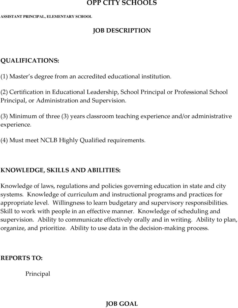 (3) Minimum of three (3) years classroom teaching experience and/or administrative experience. (4) Must meet NCLB Highly Qualified requirements.