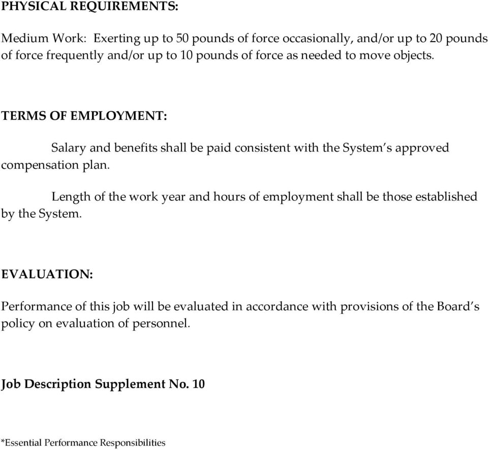 TERMS OF EMPLOYMENT: Salary and benefits shall be paid consistent with the System s approved compensation plan.