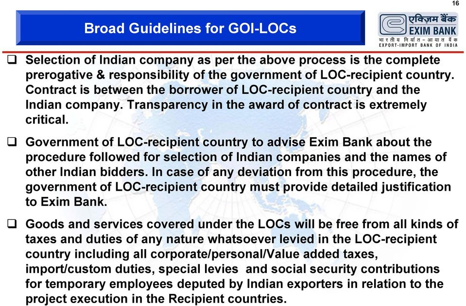 Government of LOC-recipient country to advise Exim Bank about the procedure followed for selection of Indian companies and the names of other Indian bidders.