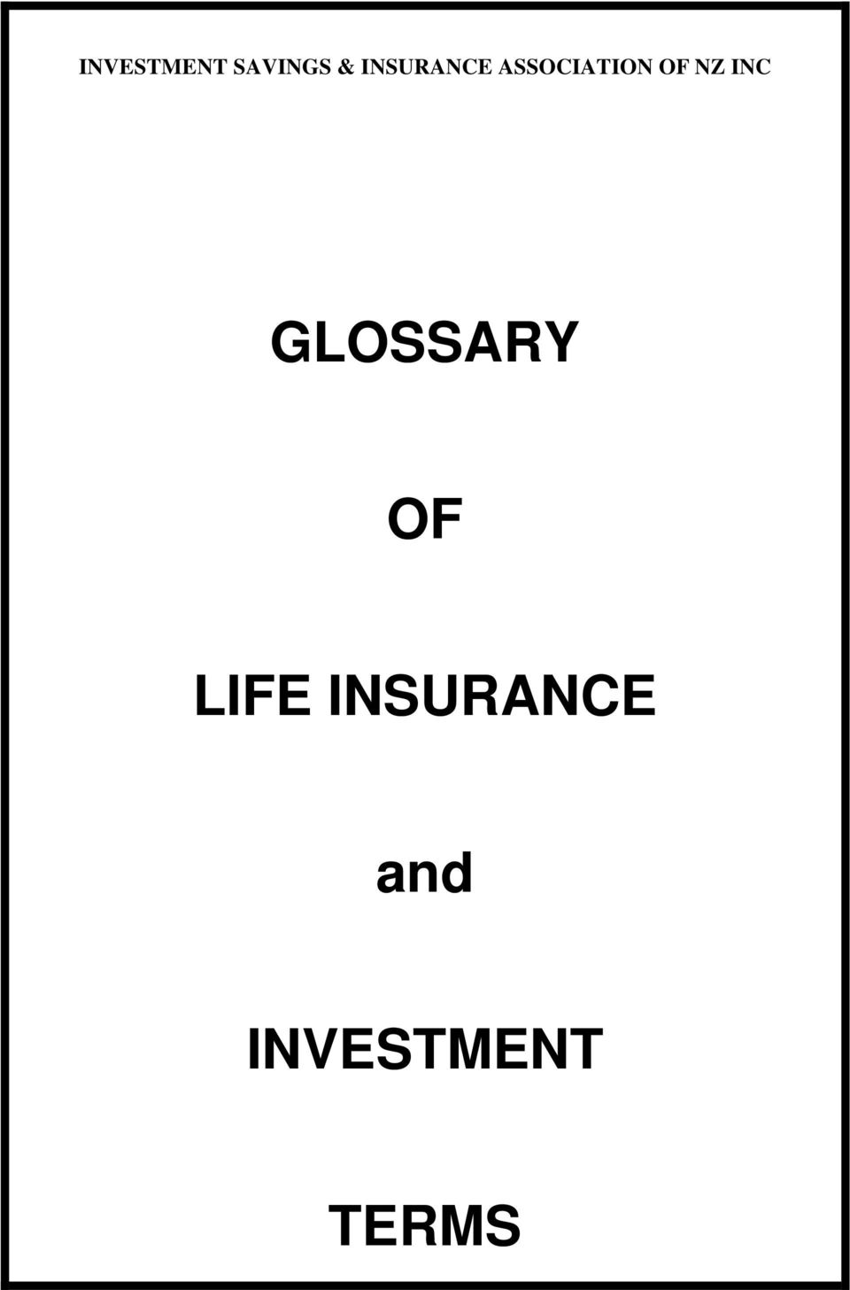 NZ INC GLOSSARY OF LIFE