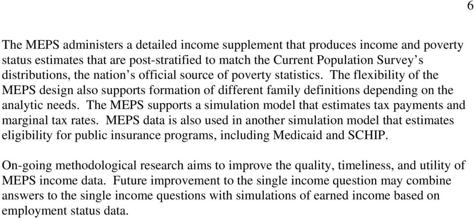 The MEPS supports a simulation model that estimates tax payments and marginal tax rates.