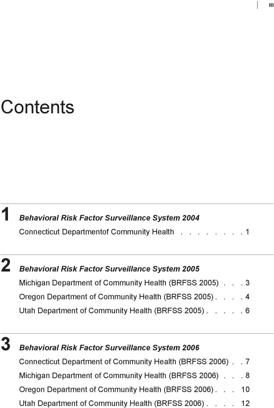 .. 3 Oregon Department of Community Health (BRFSS 2005).... 4 Utah Department of Community Health (BRFSS 2005).