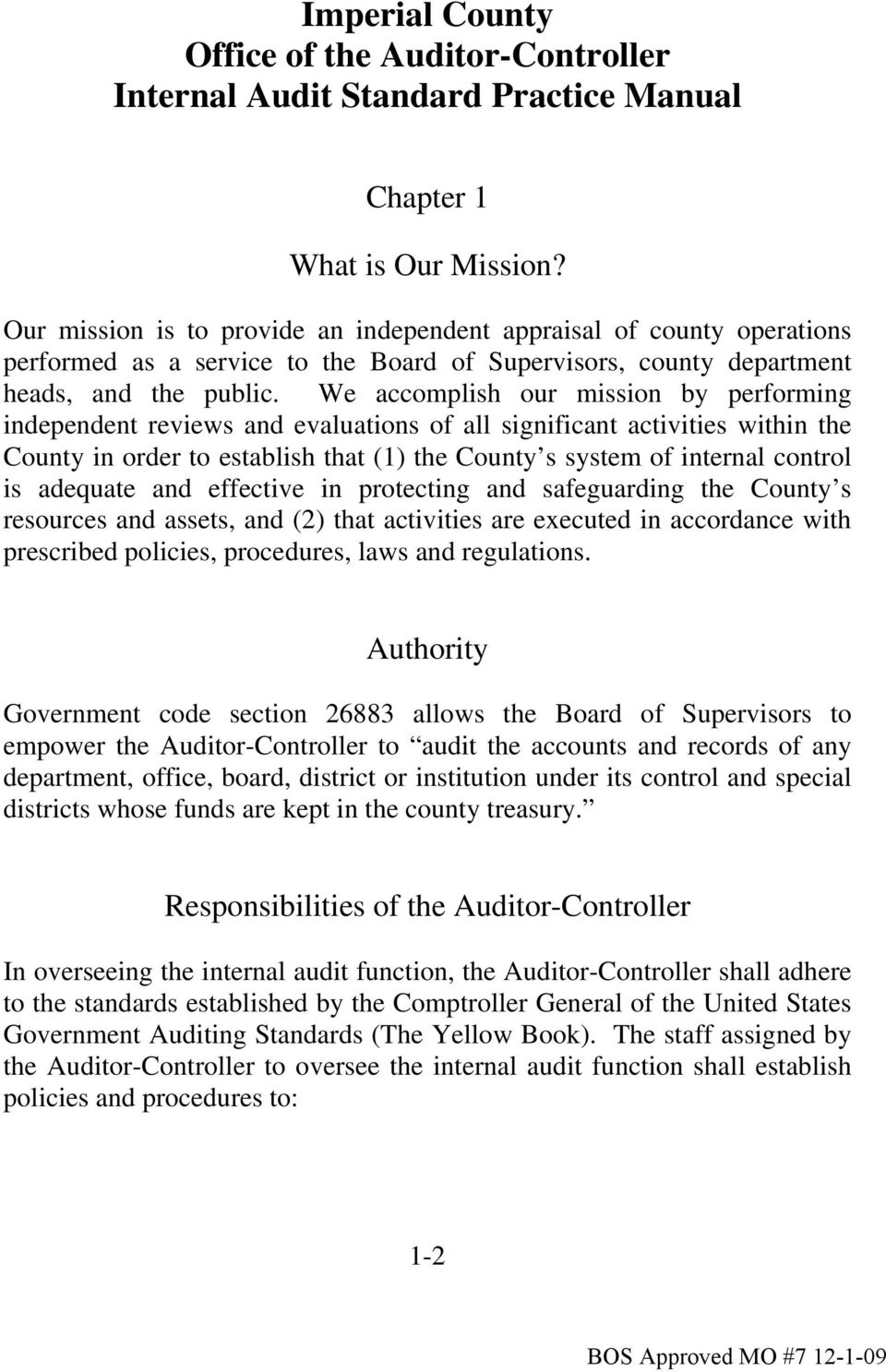 We accomplish our mission by performing independent reviews and evaluations of all significant activities within the County in order to establish that (1) the County s system of internal control is