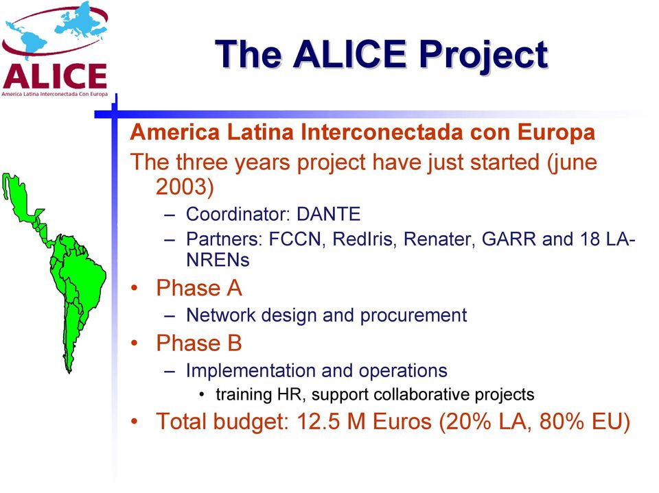 18 LA- NRENs Phase A Network design and procurement Phase B Implementation and