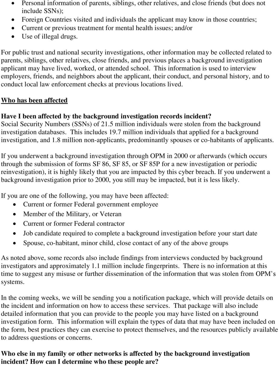 For public trust and national security investigations, other information may be collected related to parents, siblings, other relatives, close friends, and previous places a background investigation