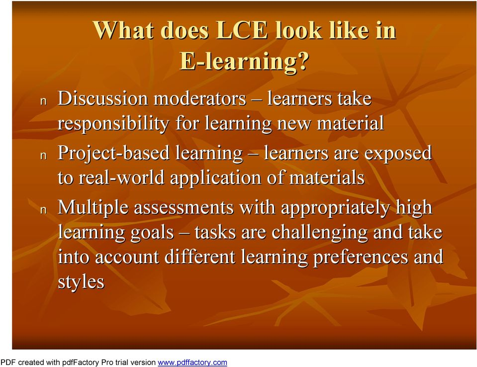 Project-based learning learners are exposed to real-world application of materials