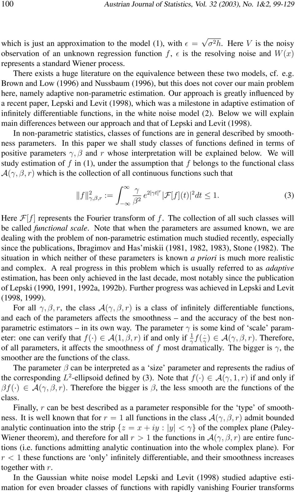 Tere exists a uge literature on te equivalence between tese two models, cf. e.g. Brown and Low 1996 and Nussbaum 1996, but tis does not cover our main problem ere, namely adaptive non-parametric estimation.