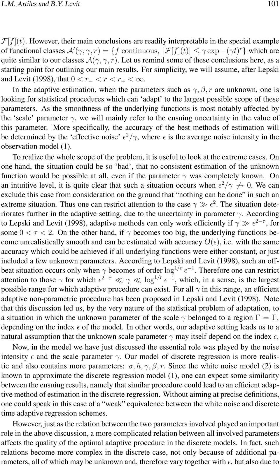 Let us remind some of tese conclusions ere, as a starting point for outlining our main results. For simplicity, we will assume, after Lepski and Levit 1998, tat 0 < r < r < r + <.