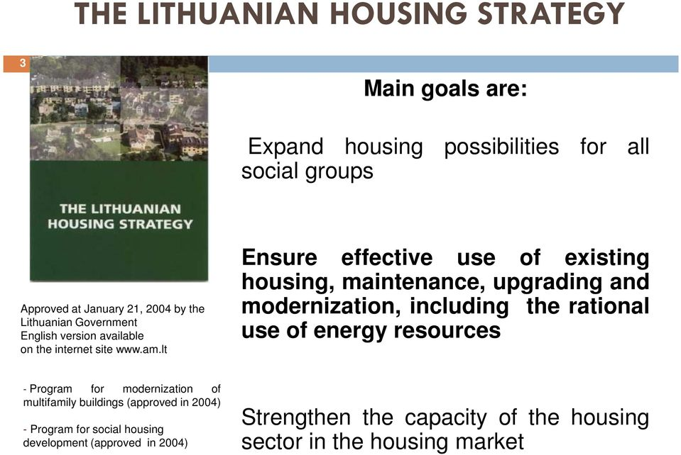 lt Ensure effective use of existing housing, maintenance, upgrading and modernization, including the rational use of energy resources -