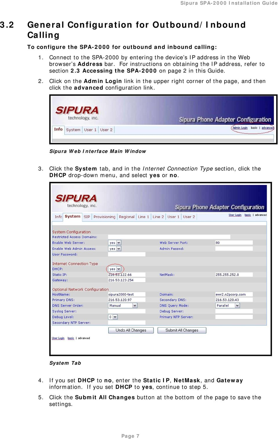 3 Accessing the SPA-2000 on page 2 in this Guide. 2. Click on the Admin Login link in the upper right corner of the page, and then click the advanced configuration link.