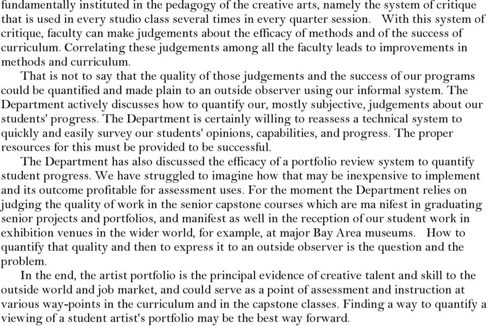Correlating these judgements among all the faculty leads to improvements in methods and curriculum.
