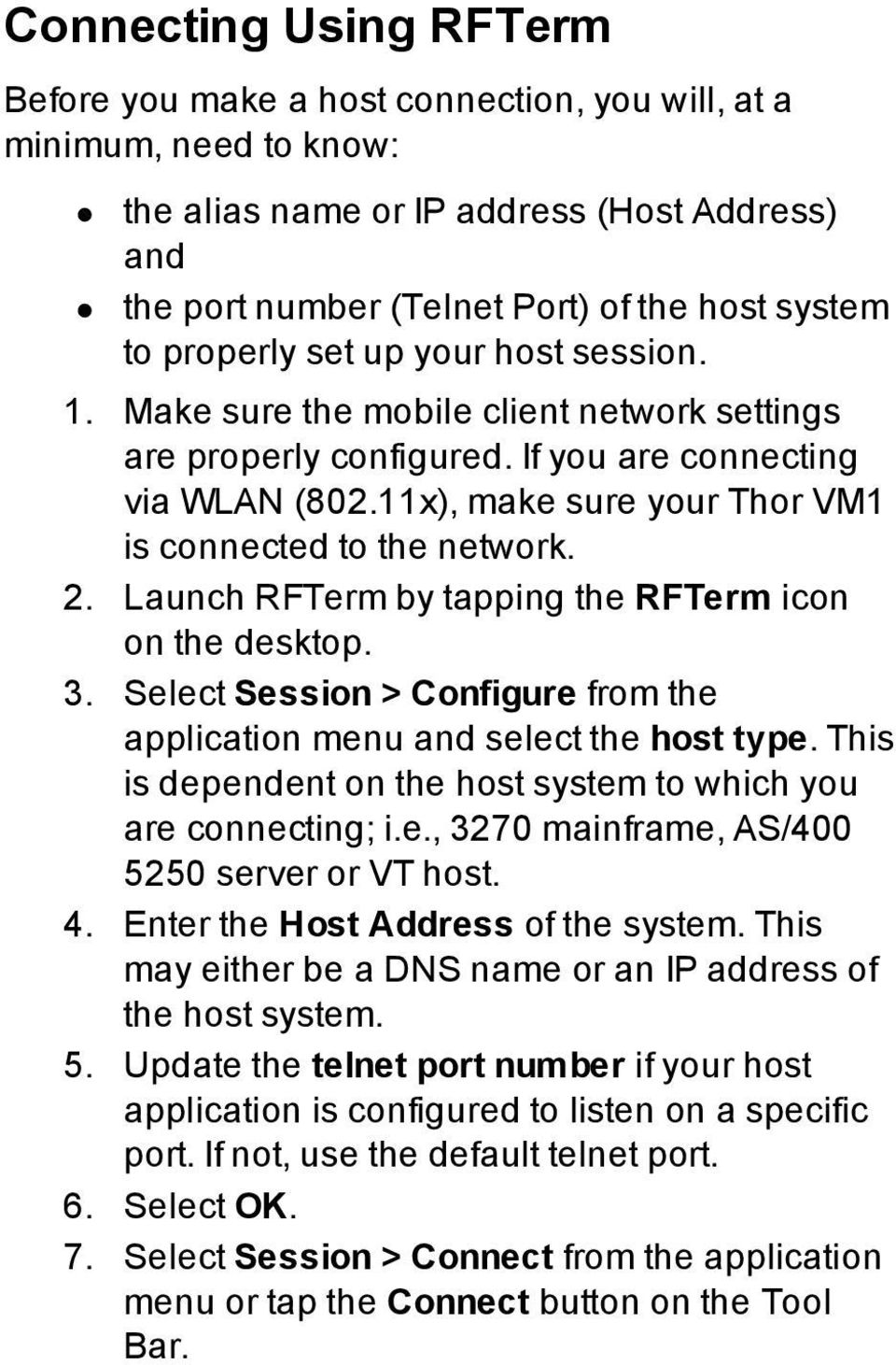 11x), make sure your Thor VM1 is connected to the network. 2. Launch RFTerm by tapping the RFTerm icon on the desktop. 3. Select Session > Configure from the application menu and select the host type.