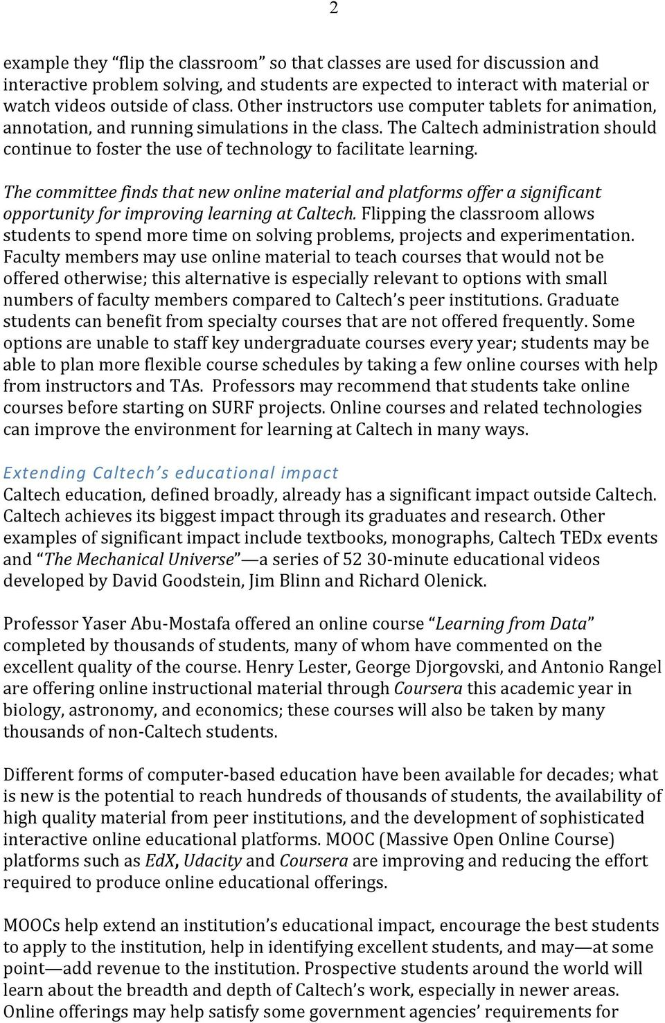 The Caltech administration should continue to foster the use of technology to facilitate learning.