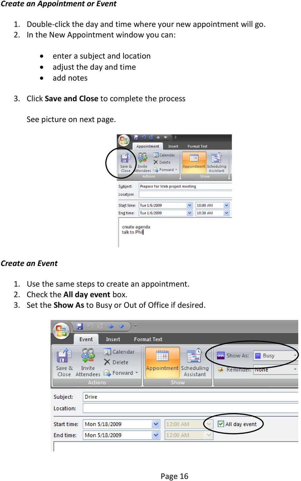 Click Save and Close to complete the process See picture on next page. Create an Event 1.