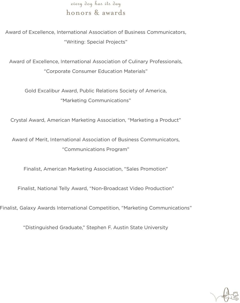 Association, Marketing a Product Award of Merit, International Association of Business Communicators, Communications Program Finalist, American Marketing Association, Sales Promotion