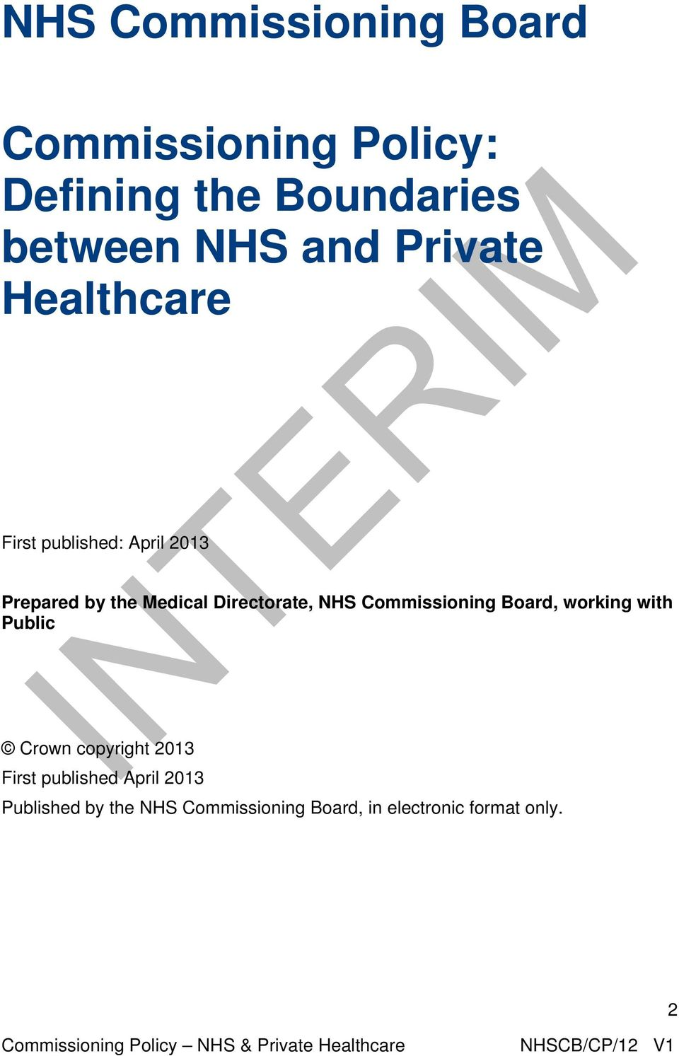 Directorate, NHS Commissioning Board, working with Public Crown copyright 2013