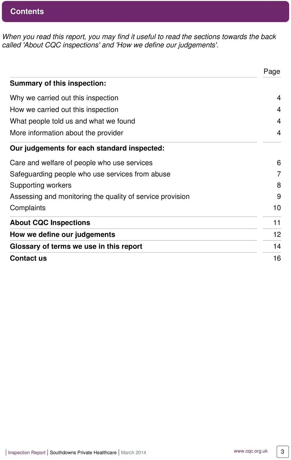 judgements for each standard inspected: Care and welfare of people who use services 6 Safeguarding people who use services from abuse 7 Supporting workers 8 Assessing and monitoring the quality