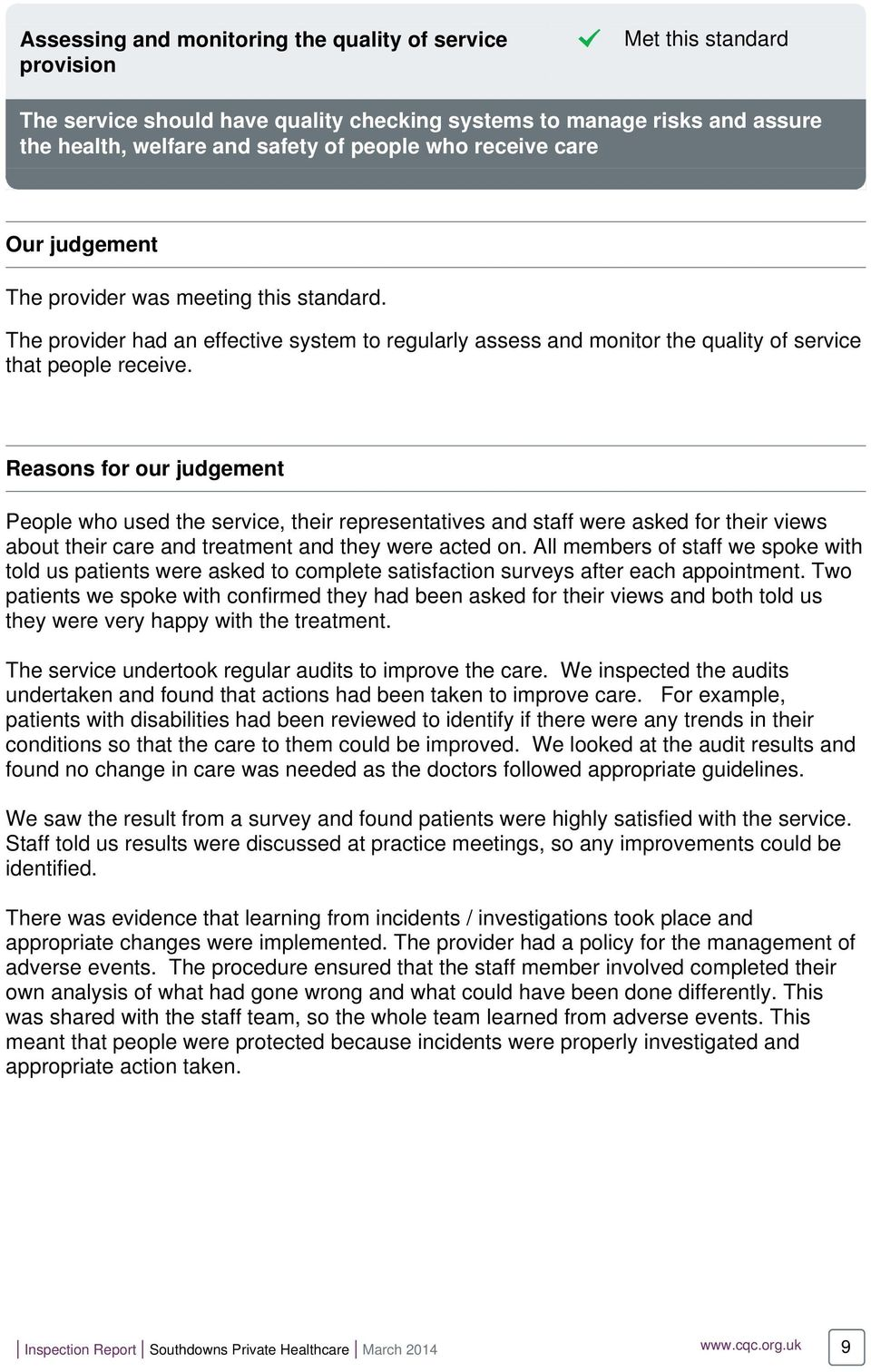Reasons for our judgement People who used the service, their representatives and staff were asked for their views about their care and treatment and they were acted on.