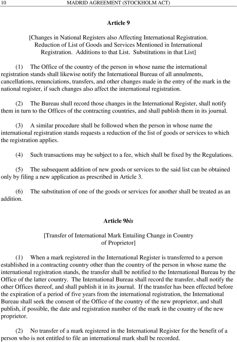 Substitutions in that List] (1) The Office of the country of the person in whose name the international registration stands shall likewise notify the International Bureau of all annulments,