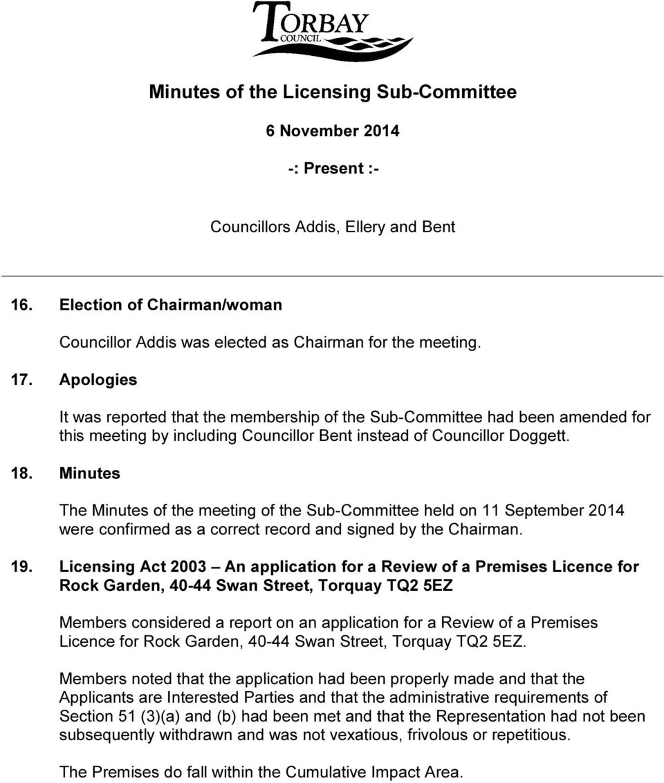Minutes The Minutes of the meeting of the Sub-Committee held on 11 September 2014 were confirmed as a correct record and signed by the Chairman. 19.