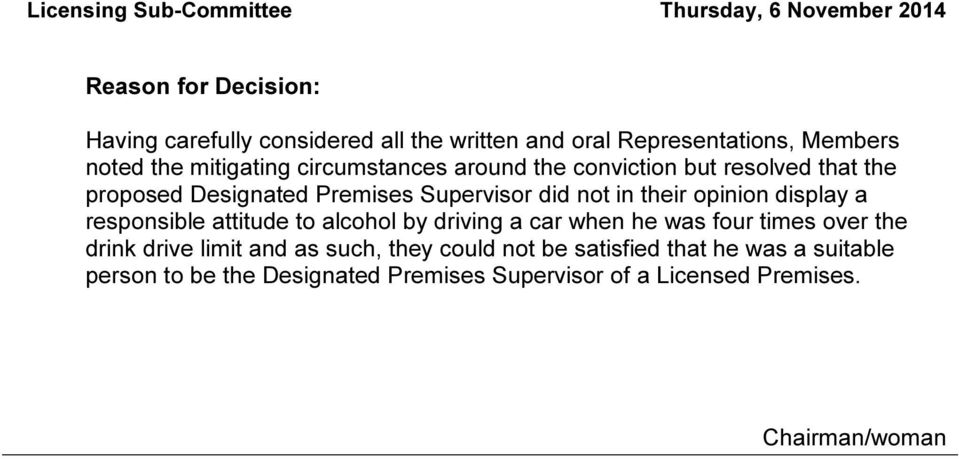 display a responsible attitude to alcohol by driving a car when he was four times over the drink drive limit and as such,