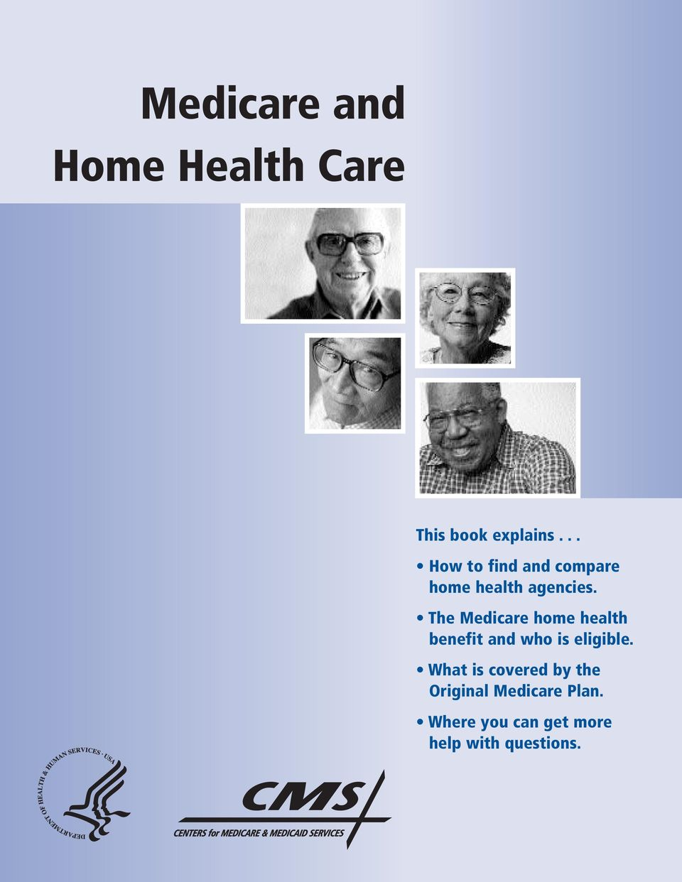 The Medicare home health benefit and who is eligible.