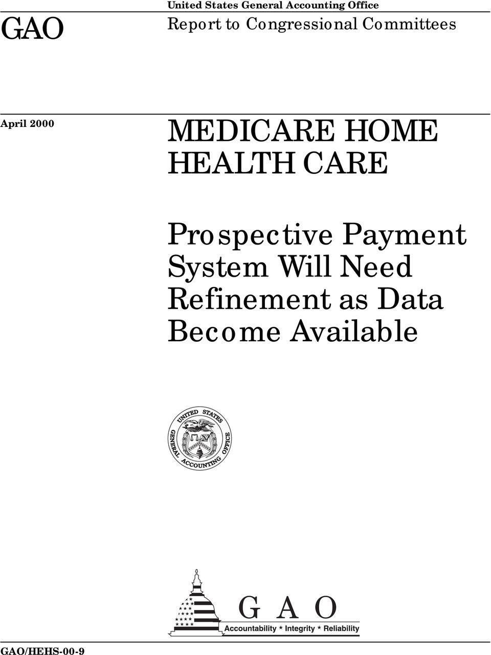 HOME HEALTH CARE Prospective Payment System Will