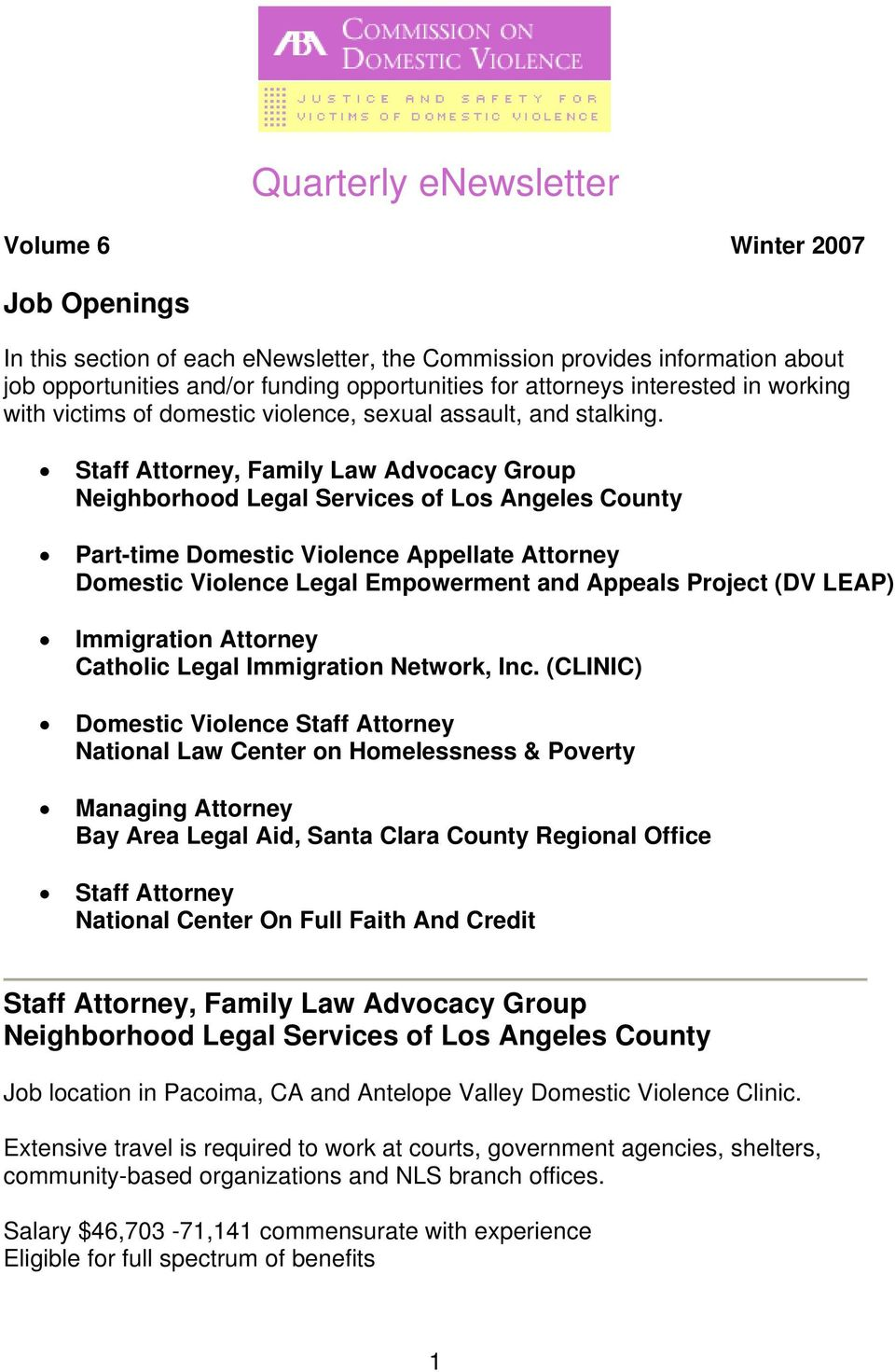 Staff Attorney, Family Law Advocacy Group Neighborhood Legal Services of Los Angeles County Part-time Domestic Violence Appellate Attorney Domestic Violence Legal Empowerment and Appeals Project (DV
