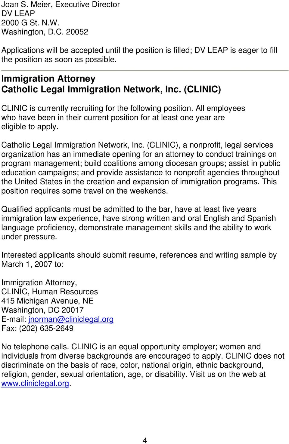 All employees who have been in their current position for at least one year are eligible to apply. Catholic Legal Immigration Network, Inc.