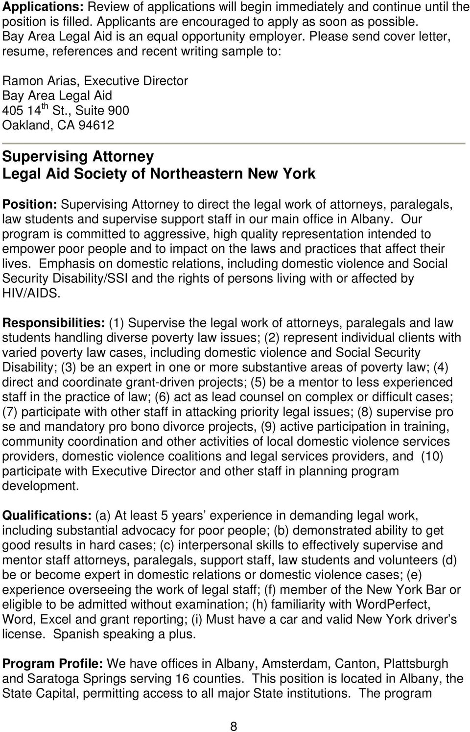 , Suite 900 Oakland, CA 94612 Supervising Attorney Legal Aid Society of Northeastern New York Position: Supervising Attorney to direct the legal work of attorneys, paralegals, law students and