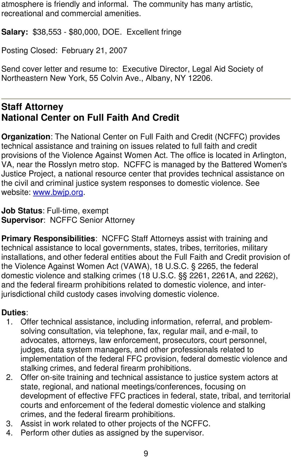 Staff Attorney National Center on Full Faith And Credit Organization: The National Center on Full Faith and Credit (NCFFC) provides technical assistance and training on issues related to full faith