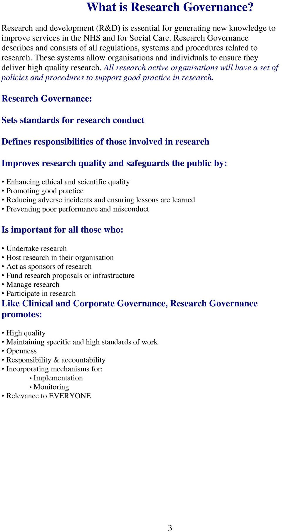 These systems allow organisations and individuals to ensure they deliver high quality research.