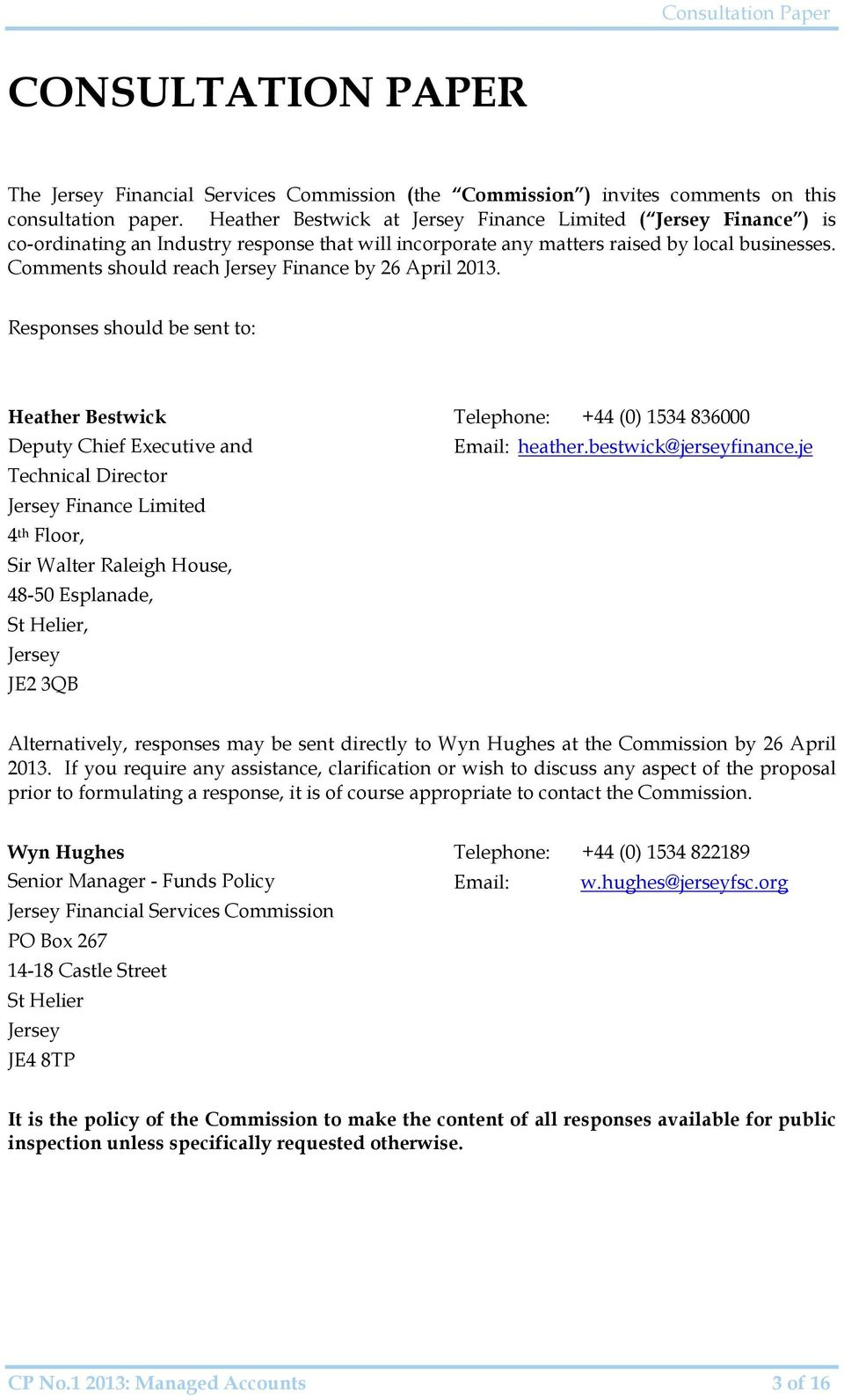 Comments should reach Jersey Finance by 26 April 2013.