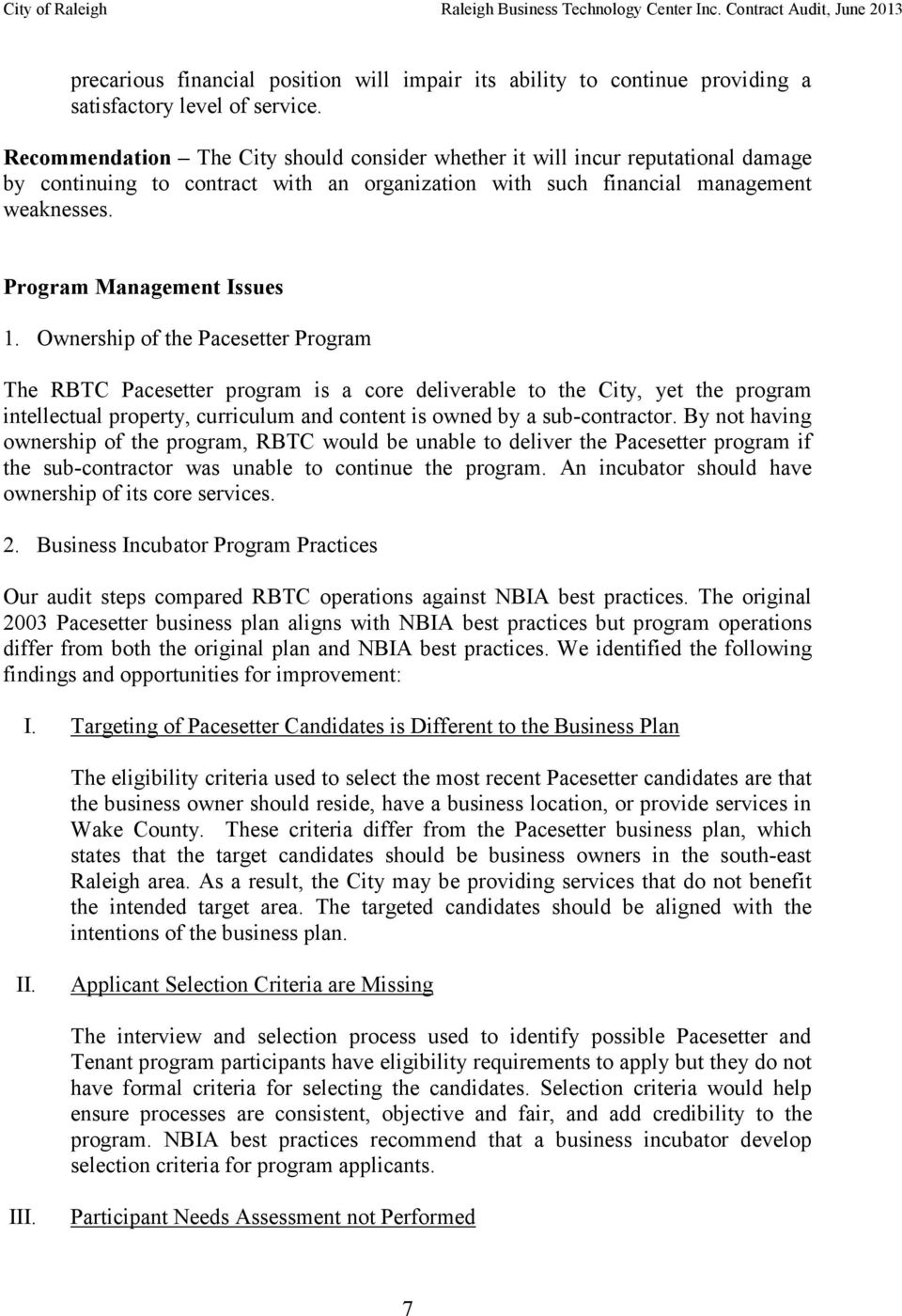 Ownership of the Pacesetter Program The RBTC Pacesetter program is a core deliverable to the City, yet the program intellectual property, curriculum and content is owned by a sub-contractor.