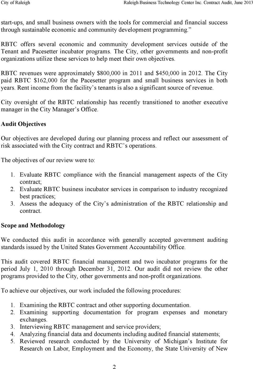 The City, other governments and non-profit organizations utilize these services to help meet their own objectives. RBTC revenues were approximately $800,000 in 2011 and $450,000 in 2012.